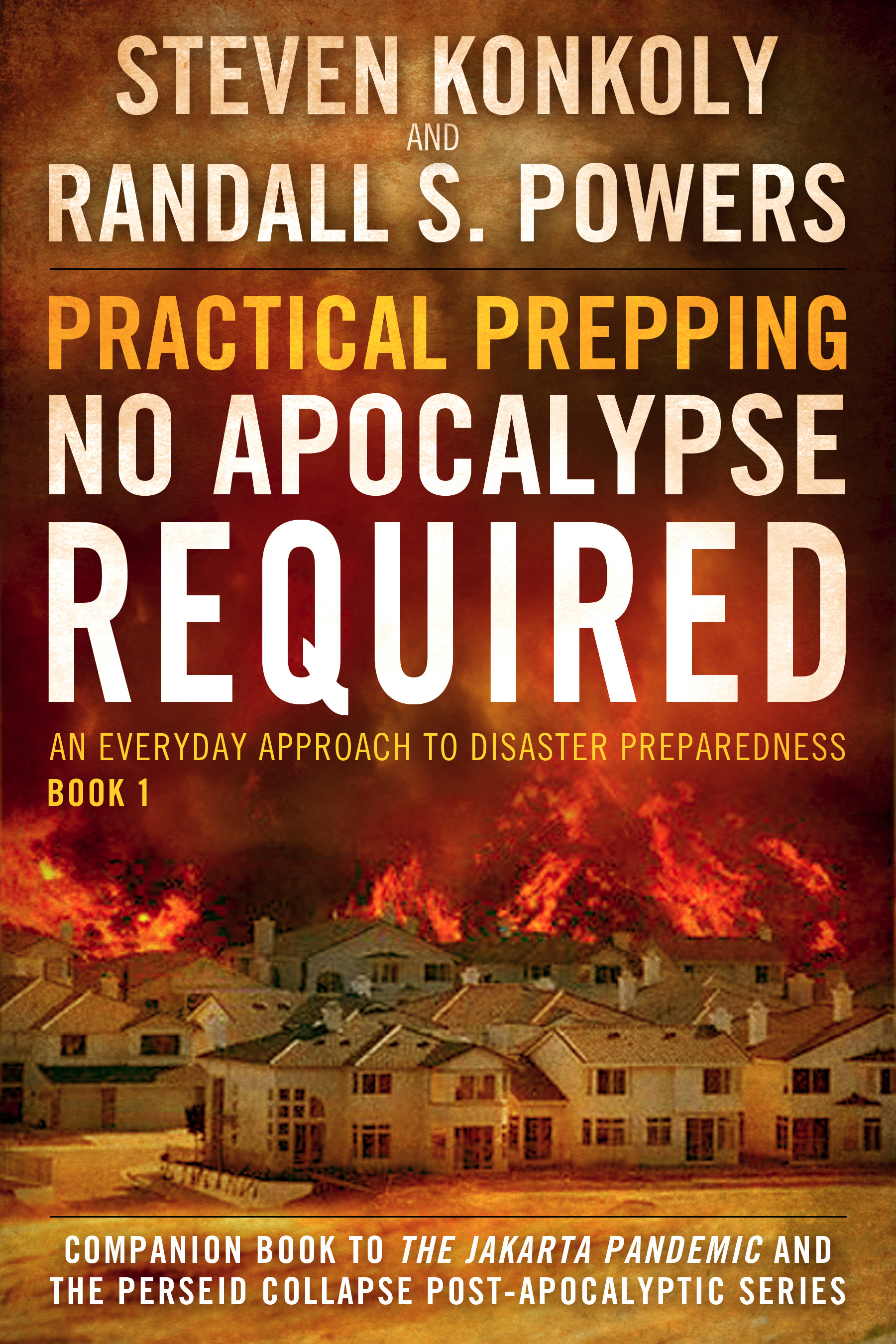 PRACTICAL PREPPING: NO APOCALYPSE REQUIRED | GET YOUR COPY TODAY!